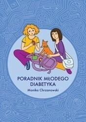 Monika Chrzanowski Poradnik młodego diabetyka