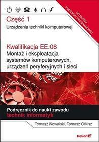 Kowalski Tomasz, Orkisz Tomasz Kwalifikacja EE.08. Montaż i eksploatacja...cz.1 / wysyłka w 24h