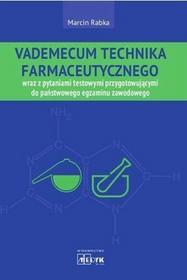 MEDYK Marcin Rabka Vademecum technika farmaceutycznego wraz z pytaniami testowymi przygotowującymi do państwowego egzaminu zawodowego