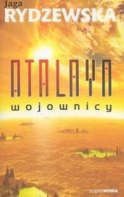 Rydzewska Jaga Atalaya Wojownicy