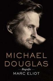 Axis Mundi Michael Douglas. Biografia - Marc Eliot