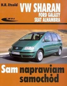 Wydawnictwa Komunikacji i Łączności WKŁVolkswagen Sharan, Ford Galaxy, Seat Alhambra. Sam naprawiam samochód - Hans Rudiger Etzold
