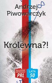 Ciekawe Miejsca Królewna?! Najlepsze kryminały PRL - Piwowarczyk Andrzej