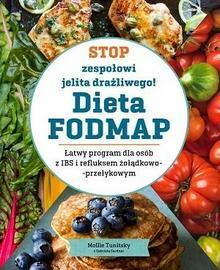 Stop zespołowi jelita grubego! Dieta FODMAP. Łatwy program dla osób z IBS i refluksem żołądkowo-przełykowym