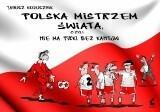 Sonia Draga Polska mistrzem świata, czyli nie ma piłki bez...