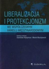 CeDeWu Liberalizacja i protekcjonizm we współczesnym handlu międzynarodowym - CeDeWu