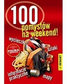 Demart S.A. 100 pomysłów na weekend! - OD WYDAWCY