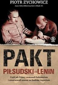 Rebis Pakt Piłsudski-Lenin - Piotr Zychowicz