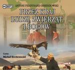 StoryBox.pl Przez kraj ludzi zwierząt i bogów wydanie 2 Audiobook Antoni Ferdynand Ossendowski