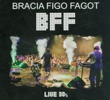 Bracia Figo Fagot The Best Of BFF Live MYK CD) Bracia Figo Fagot