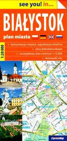 ExpressMap see you! in... Białystok. Plan miasta 1:20 000 praca zbiorowa