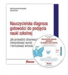Bliżej przedszkola Nauczycielska diagnoza gotowości do podjęcia nauki szkolnej - Ewa Zielińska, Edyta Gruszczyk ? Kolczyńska
