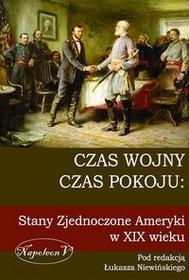Napoleon V Czas wojny, czas pokoju: Stany Zjednoczone Ameryki w XIX wieku - Napoleon V