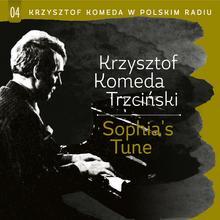 Krzysztof Komeda w Polskim Radiu Vol. 4 - Sophia`s Tune
