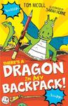 Tom Nicoll Theres a Dragon in my Backpack!
