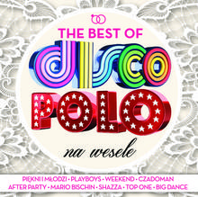 The Best Of Disco Polo Na Wesele CD) Various Artists