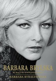 Rybałtowska Barbara Barbara Brylska w najtrudniejszej roli - mamy na stanie, wyślemy natychmiast