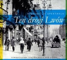 Stanisław Górka; Wojciech Machnicki Ten drogi Lwów