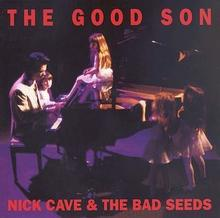 Nick Cave And The Bad Seeds The Good Son Remastered)