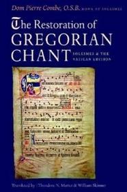 The Catholic University of America Press Restoration of Gregorian Chant