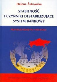 Stabilność i czynniki destabilizujące system bankowy. Przykład Rosji po 1990 roku - Helena Żukowska