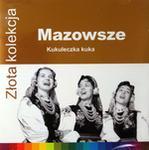 Zespół Pieśni i Tańca Mazowsze Złota Kolekcja Mazowsze Przeboje 50-lecia CD Zespół Pieśni i Tańca Ma
