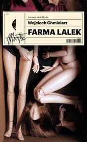 Czarne Farma lalek - Wojciech Chmielarz