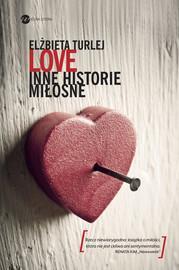 Wielka Litera Love Inne historie miłosne - Turlej Elżbieta