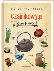 Nasza Księgarnia Czajnikowy.pl. Dobra herbata - RAFAŁ PRZYBYLOK