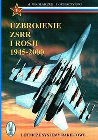 Uzbrojenie ZSRR i Rosji 1945-2000 - Jerzy Gruszczyński, Marian Mikołajczuk