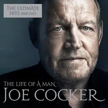 Joe Cocker The Life of a Man The Ultimate Hits 1964 2014 2 CD)