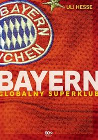 Bayern Monachium. Globalny superklub
