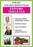 Zdrowa tarczyca Porady lekarza rodzinnego Praca zbiorowa PDF)