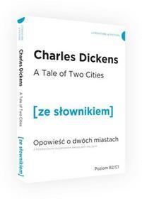 Dickens Charles Opowieść o dwóch miastach wersja angielska z podręcznym słownikiem / wysyłka w 24h