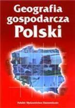 PWE - Polskie Wydawnictwo Ekonomiczne Geografia gospodarcza Polski
