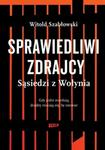 Znak Sprawiedliwi zdrajcy. Sąsiedzi z Wołynia - Witold Szabłowski