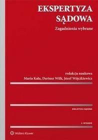 Wolters Kluwer Ekspertyza sądowa - Kała Maria, Dariusz Wilk, Józef Wójcikiewicz