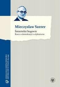 Wydawnictwa Uniwersytetu Warszawskiego Śmiertelni bogowie - Mieczysław Szerer