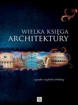 Wielka księga architektury - Monika Adamska, Zofia Siewak-Sojka