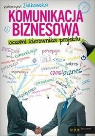 OnePress Komunikacja biznesowa oczami kierownika projektu - Żbikowska Katarzyna