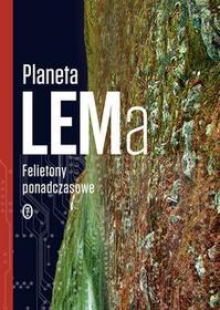Wydawnictwo Literackie Planeta Lema. Felietony ponadczasowe - Stanisław Lem