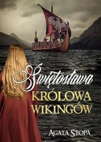 Poligraf Agata Stopa Świętosława, królowa wikingów