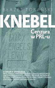 Fronda Knebel. Cenzura w PRL-u - BŁAŻEJ TORAŃSKI