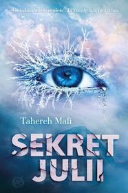 Otwarte Sekret Julii - Tahereh Mafi