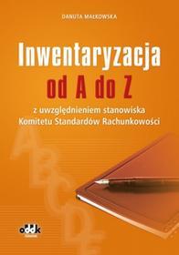 ODDK Danuta Małkowska Inwentaryzacja od A do Z z uwzględnieniem stanowiska Komitetu Standardów Rachunkowości