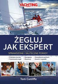 Nautica Żegluj jak ekspert. Sprawdzone i skuteczne porady -
