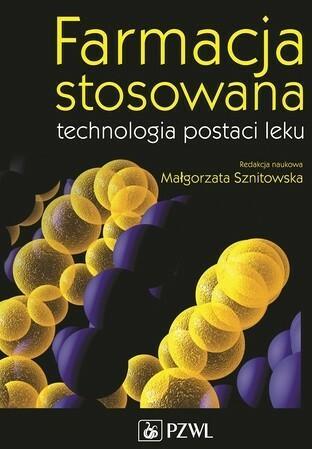Wydawnictwo Lekarskie PZWL Farmacja stosowana. Technologia postaci leku Małgorzata Sznitowska