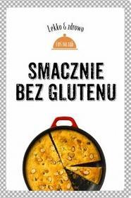Buchmann / GW Foksal Smacznie bez glutenu - MARTA DOBROWOLSKA-KIERYŁ, Justyna Mrowiec
