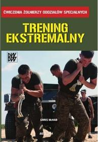 Bellona Trening ekstremalny - Chris McNab