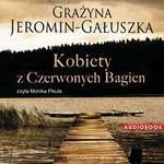 StoryBox.pl Grażyna Jeromin-Gałuszka Kobiety z czerwonych bagien. Audiobook